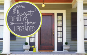 budget friendly home upgrades