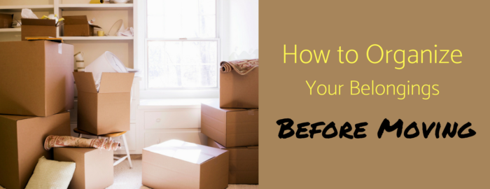 how to organize your belongings before moving